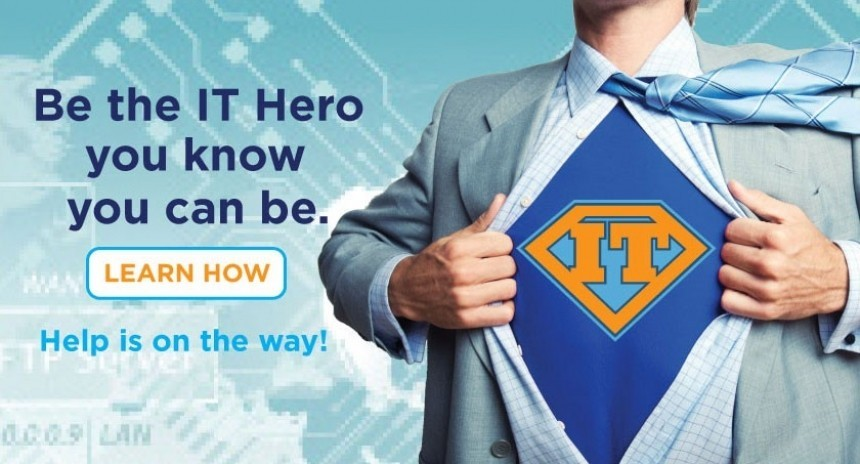Be the IT Hero you know you can be